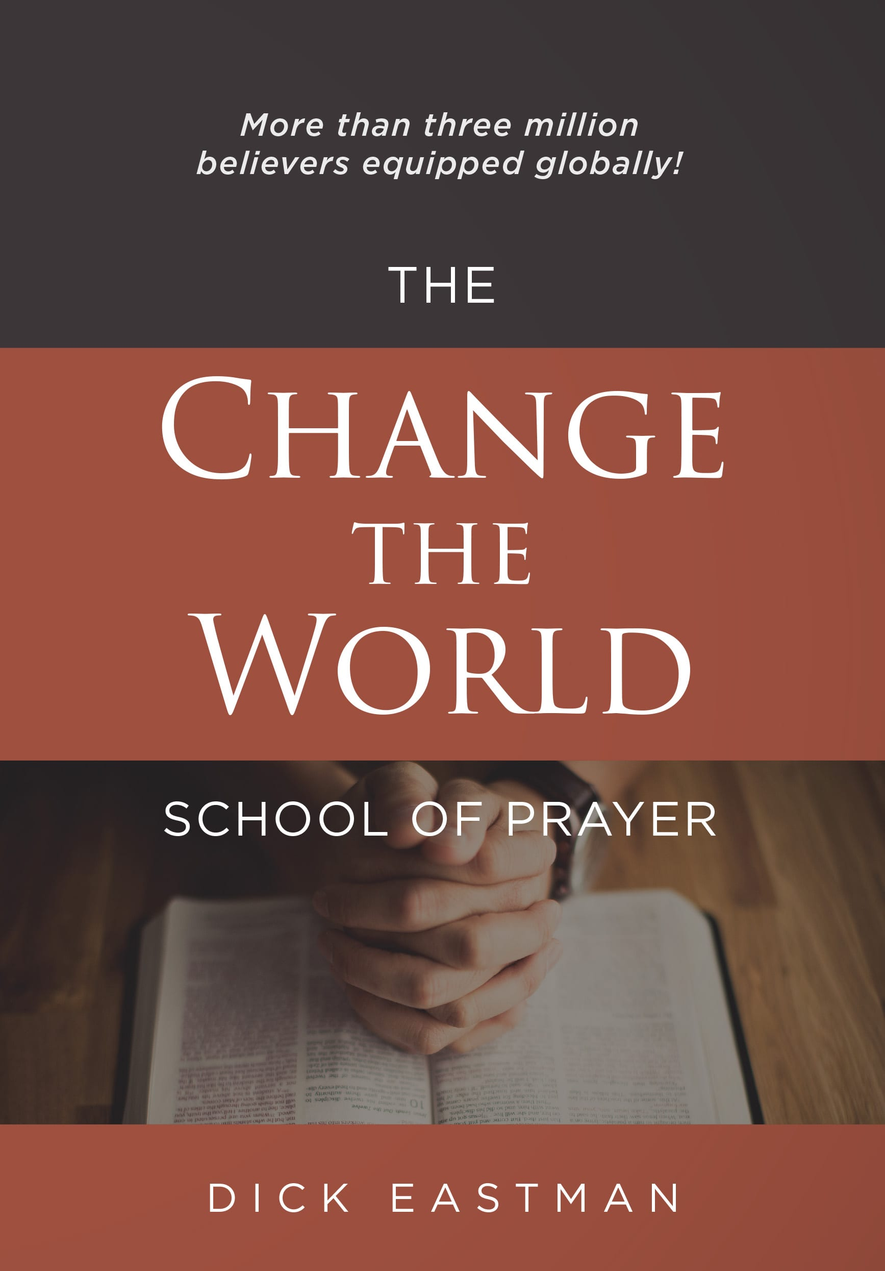 The Change the World School fo Prayer by Dick Eastman