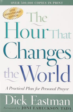 The Hour that Changes the World by Dick Eastman